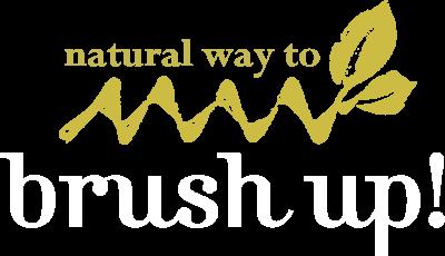 natural way to brush up!